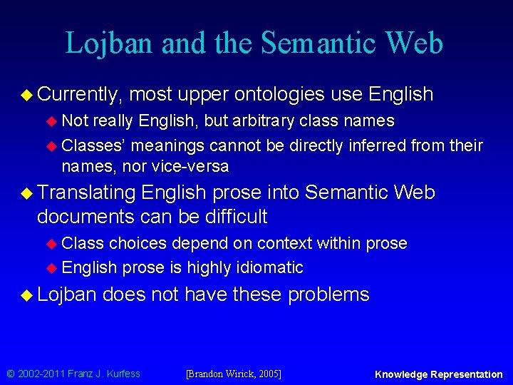 Lojban and the Semantic Web u Currently, most upper ontologies use English u Not