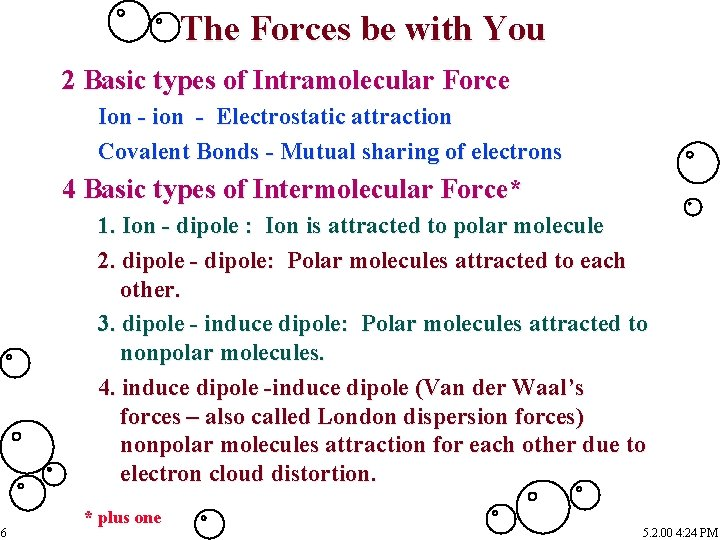 The Forces be with You 2 Basic types of Intramolecular Force Ion - ion