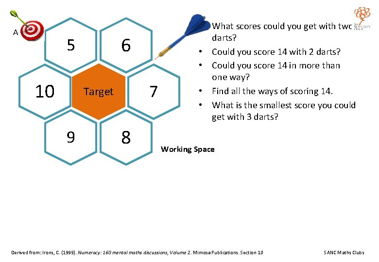A 6 5 10 7 Target 9 8 • What scores could you get