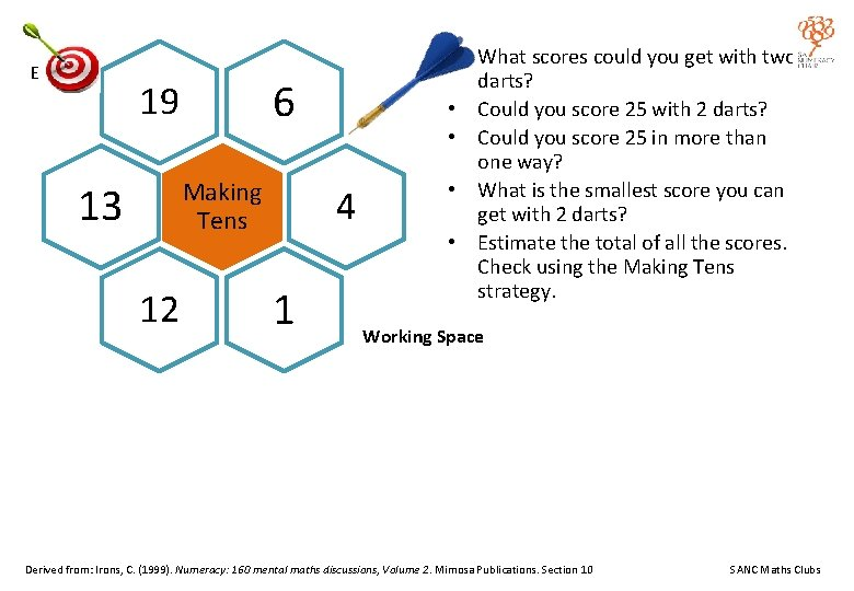 E 6 19 Making Tens 13 12 4 1 • What scores could you