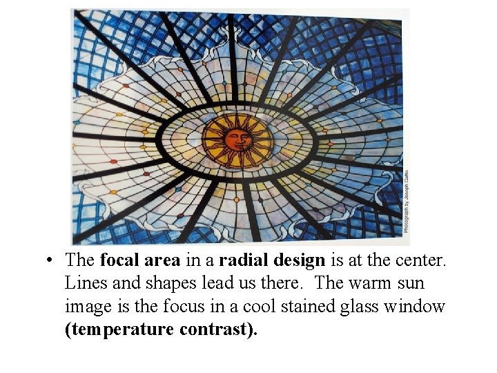 • The focal area in a radial design is at the center. Lines