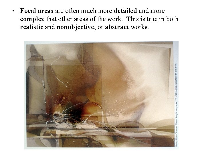 • Focal areas are often much more detailed and more complex that other