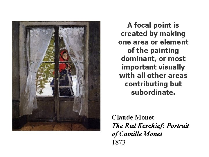 A focal point is created by making one area or element of the painting