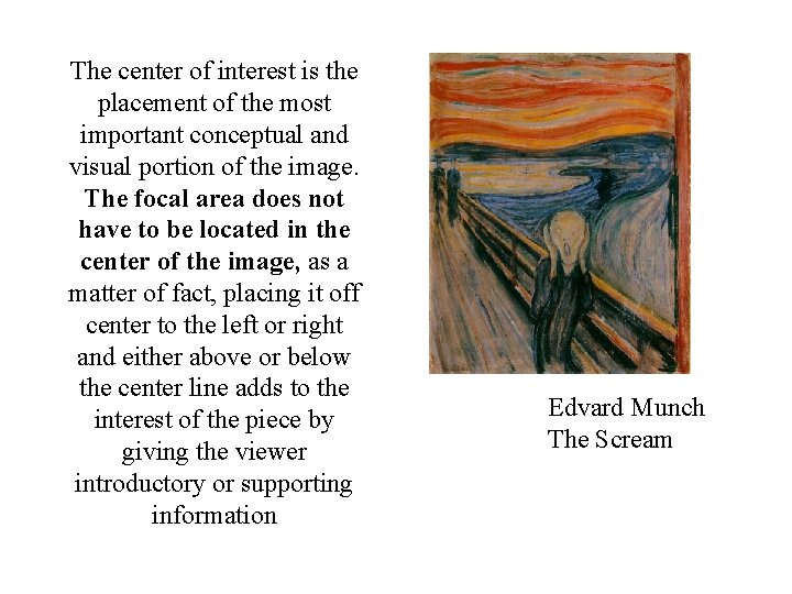 The center of interest is the placement of the most important conceptual and visual