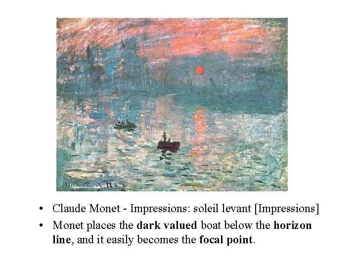 • Claude Monet - Impressions: soleil levant [Impressions] • Monet places the dark