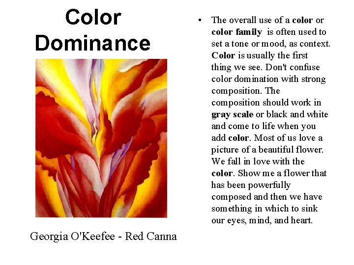 Color Dominance Georgia O'Keefee - Red Canna • The overall use of a color