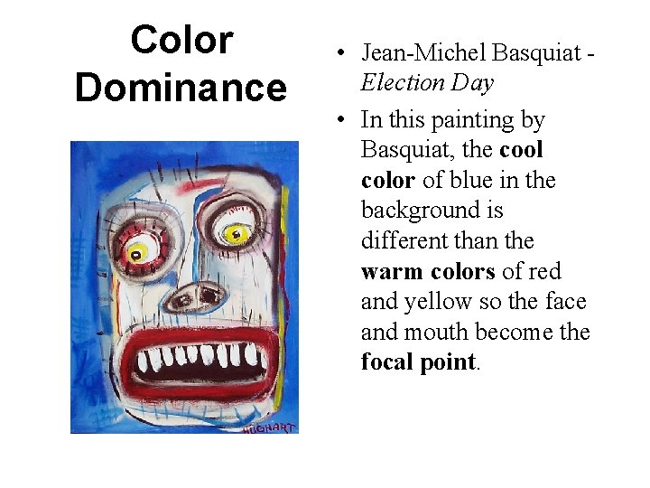 Color Dominance • Jean-Michel Basquiat Election Day • In this painting by Basquiat, the