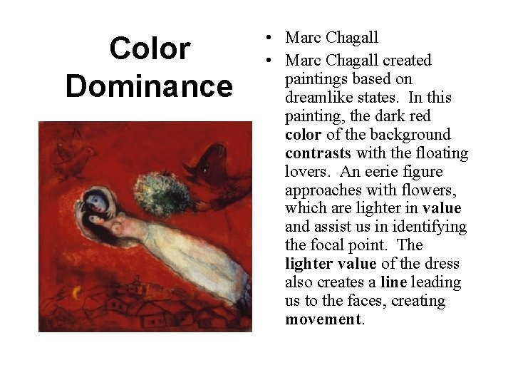 Color Dominance • Marc Chagall created paintings based on dreamlike states. In this painting,