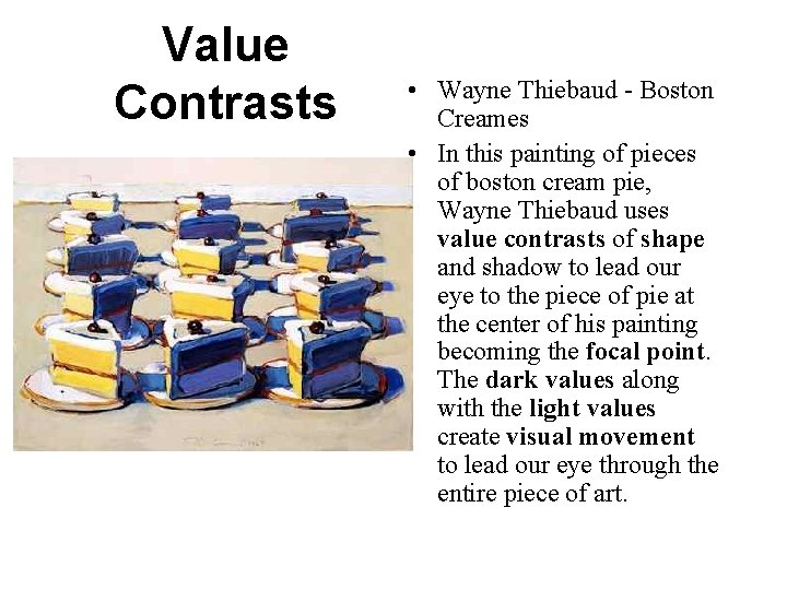 Value Contrasts • Wayne Thiebaud - Boston Creames • In this painting of pieces