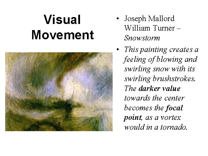 Visual Movement • Joseph Mallord William Turner – Snowstorm • This painting creates a
