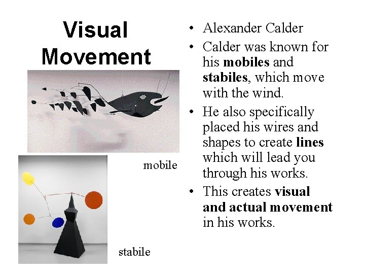Visual Movement • Alexander Calder • Calder was known for his mobiles and stabiles,