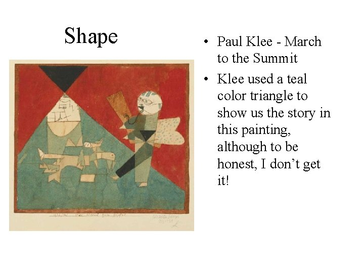 Shape • Paul Klee - March to the Summit • Klee used a teal