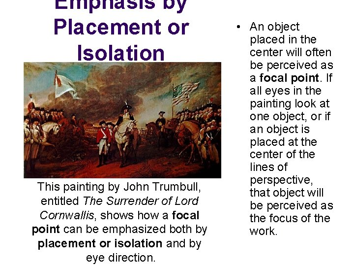 Emphasis by Placement or Isolation This painting by John Trumbull, entitled The Surrender of