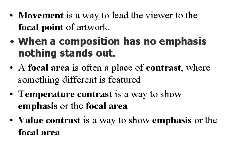 • Movement is a way to lead the viewer to the focal point
