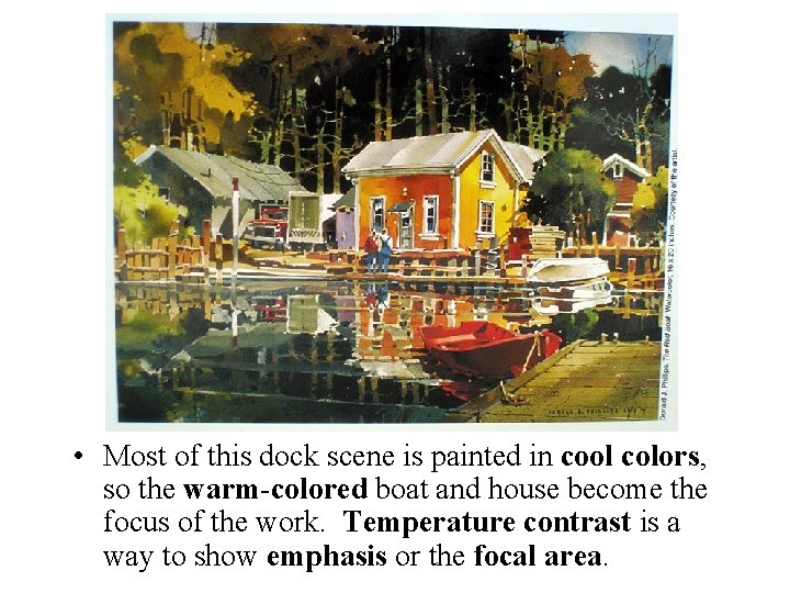 • Most of this dock scene is painted in cool colors, so the