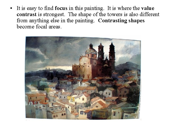 • It is easy to find focus in this painting. It is where