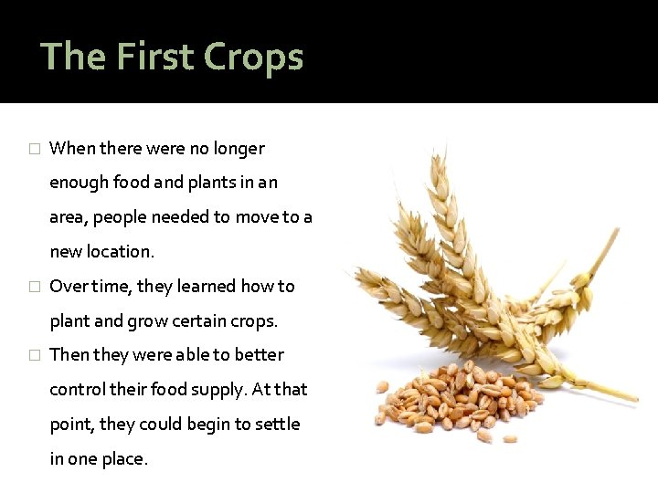 The First Crops � When there were no longer enough food and plants in