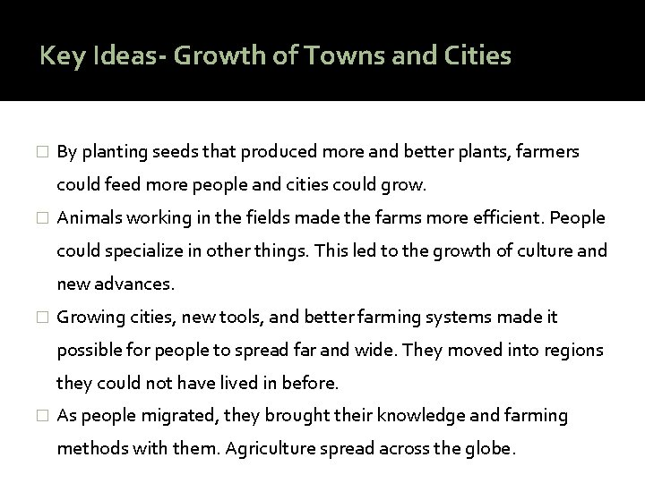 Key Ideas- Growth of Towns and Cities � By planting seeds that produced more