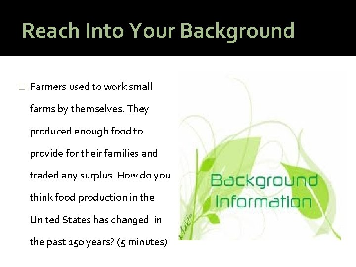 Reach Into Your Background � Farmers used to work small farms by themselves. They