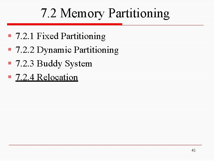 7. 2 Memory Partitioning § § 7. 2. 1 Fixed Partitioning 7. 2. 2