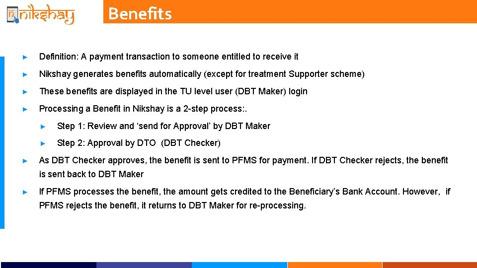 Benefits ► Definition: A payment transaction to someone entitled to receive it ► Nikshay