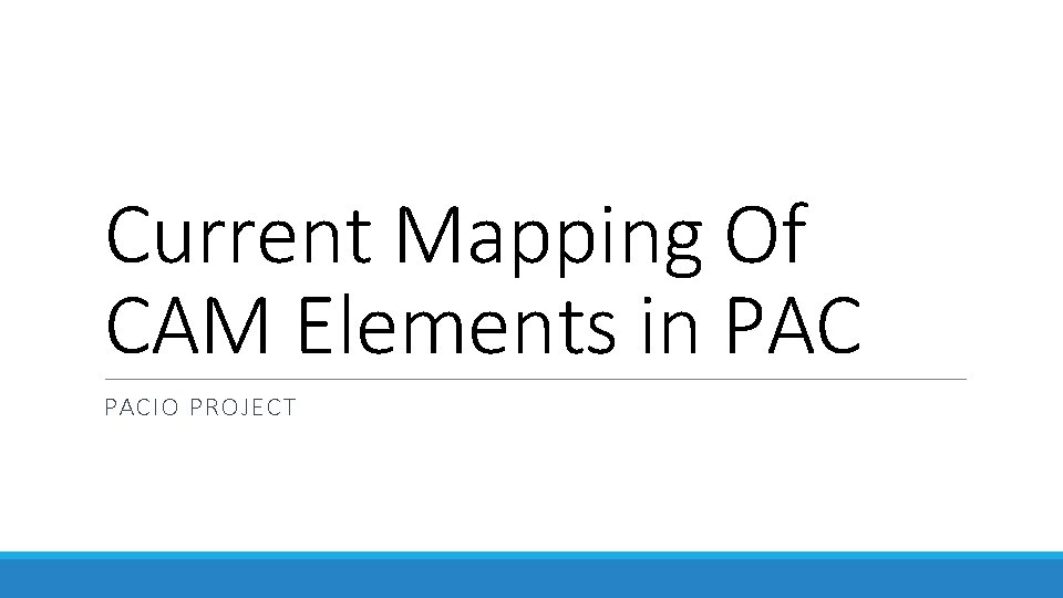 Current Mapping Of CAM Elements in PACIO PROJECT