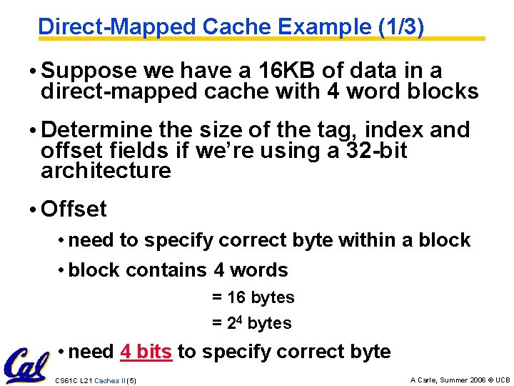 Direct-Mapped Cache Example (1/3) • Suppose we have a 16 KB of data in