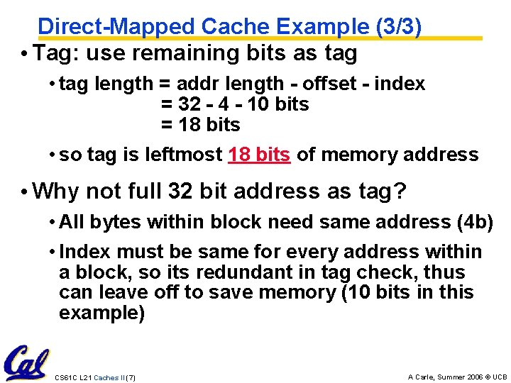 Direct-Mapped Cache Example (3/3) • Tag: use remaining bits as tag • tag length
