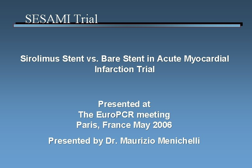 SESAMI Trial Sirolimus Stent vs. Bare Stent in Acute Myocardial Infarction Trial Presented at