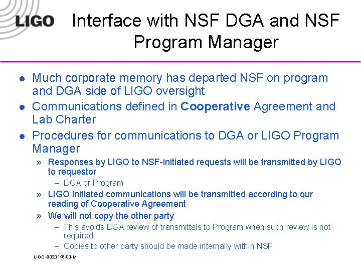 Interface with NSF DGA and NSF Program Manager l l l Much corporate memory