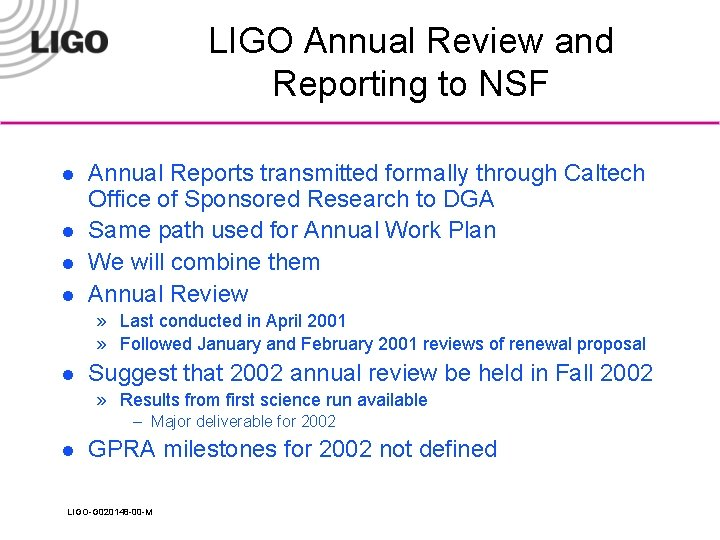 LIGO Annual Review and Reporting to NSF l l Annual Reports transmitted formally through