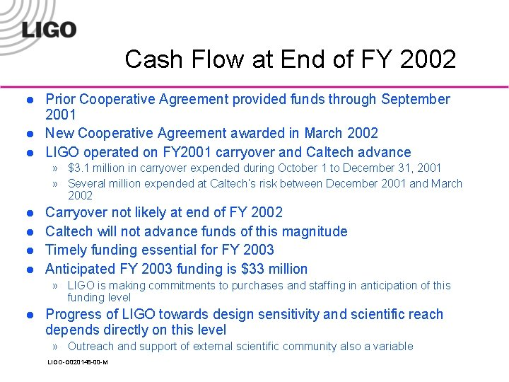 Cash Flow at End of FY 2002 l l l Prior Cooperative Agreement provided