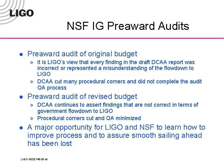 NSF IG Preaward Audits l Preaward audit of original budget » It is LIGO's