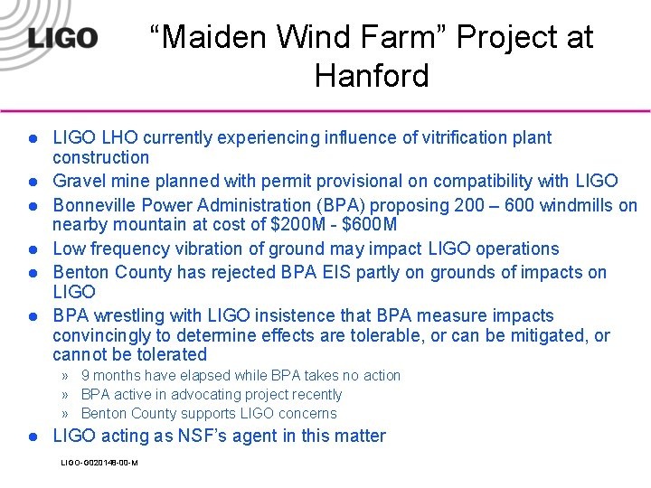 """""""Maiden Wind Farm"""" Project at Hanford l l l LIGO LHO currently experiencing influence"""