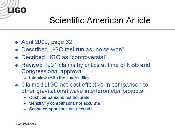 Scientific American Article l l April 2002, page 62 Described LIGO test run as