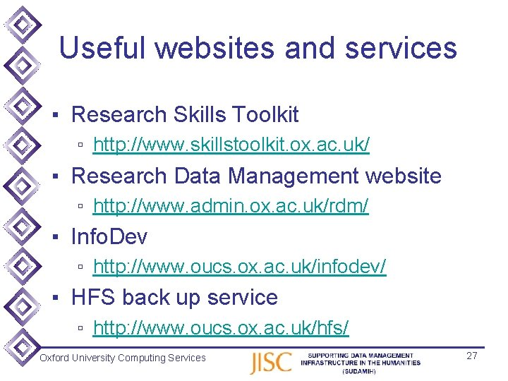 Useful websites and services ▪ Research Skills Toolkit ▫ http: //www. skillstoolkit. ox. ac.