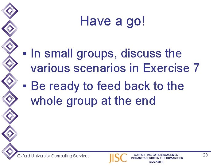 Have a go! ▪ In small groups, discuss the various scenarios in Exercise 7