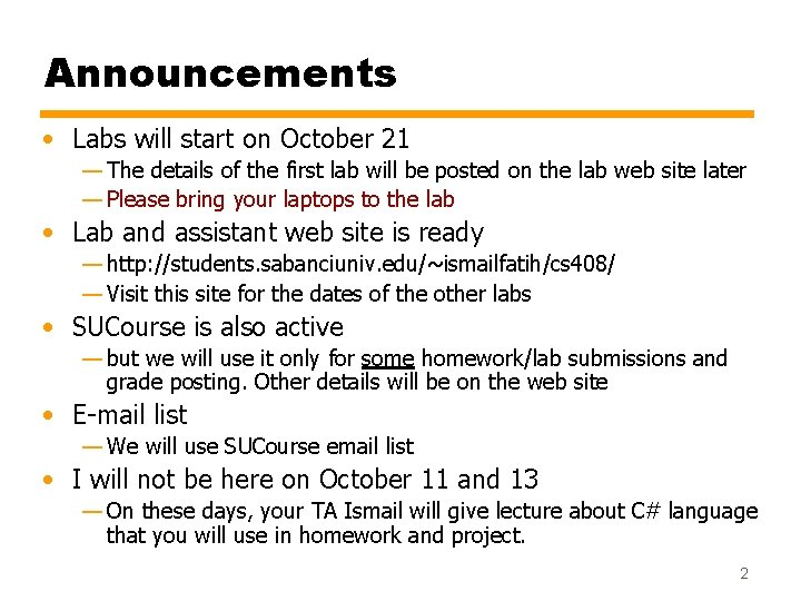 Announcements • Labs will start on October 21 — The details of the first