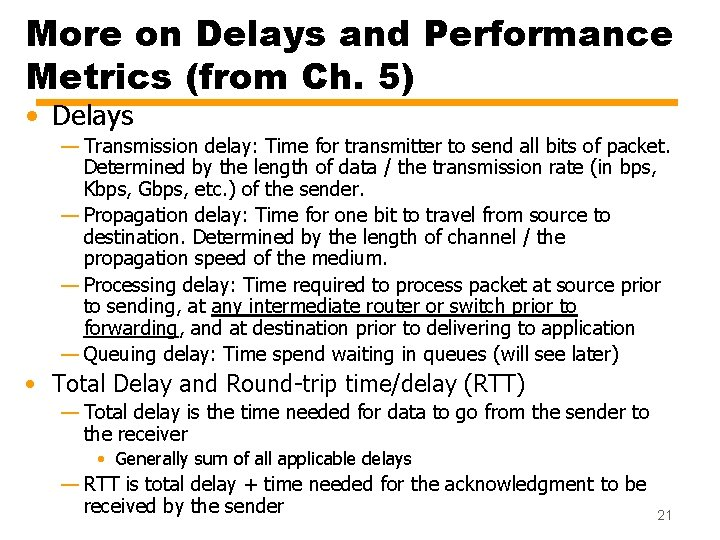 More on Delays and Performance Metrics (from Ch. 5) • Delays — Transmission delay: