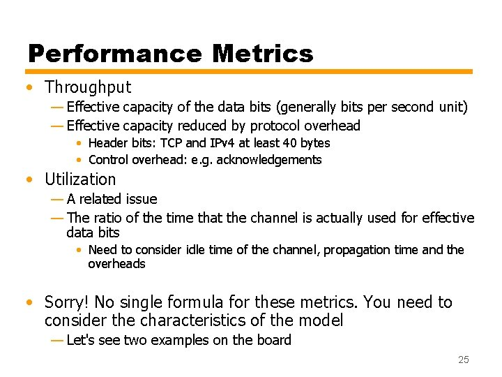 Performance Metrics • Throughput — Effective capacity of the data bits (generally bits per
