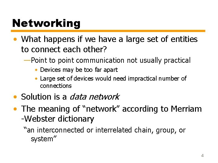 Networking • What happens if we have a large set of entities to connect
