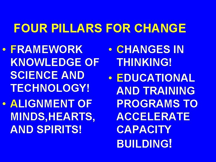 FOUR PILLARS FOR CHANGE • FRAMEWORK • CHANGES IN KNOWLEDGE OF THINKING! SCIENCE AND