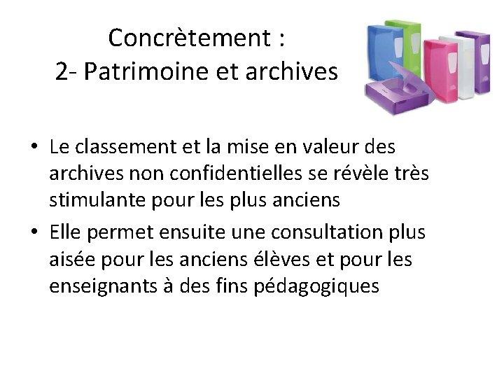 Concrètement : 2 - Patrimoine et archives • Le classement et la mise en