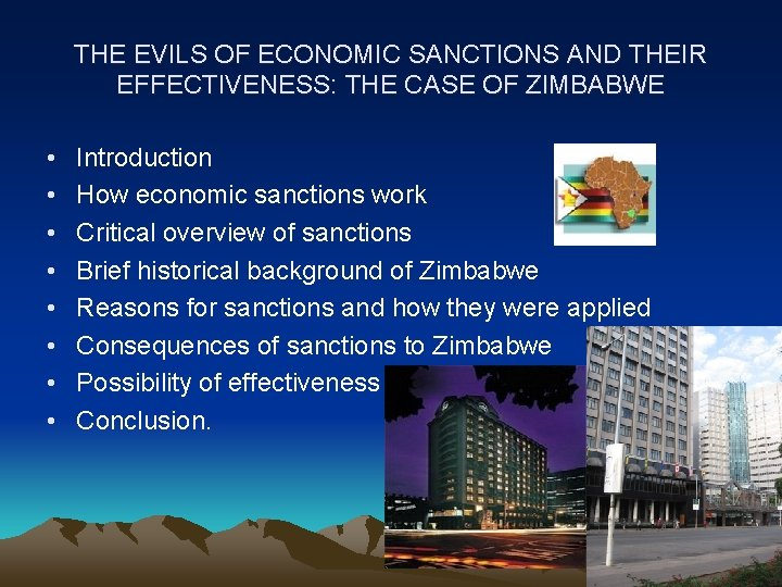THE EVILS OF ECONOMIC SANCTIONS AND THEIR EFFECTIVENESS: THE CASE OF ZIMBABWE • •