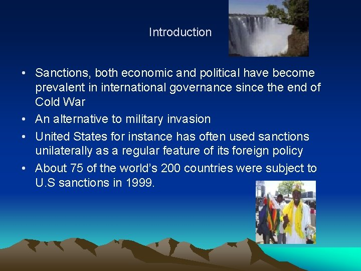 Introduction • Sanctions, both economic and political have become prevalent in international governance since