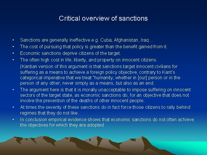 Critical overview of sanctions • • Sanctions are generally ineffective e. g. Cuba, Afghanistan,