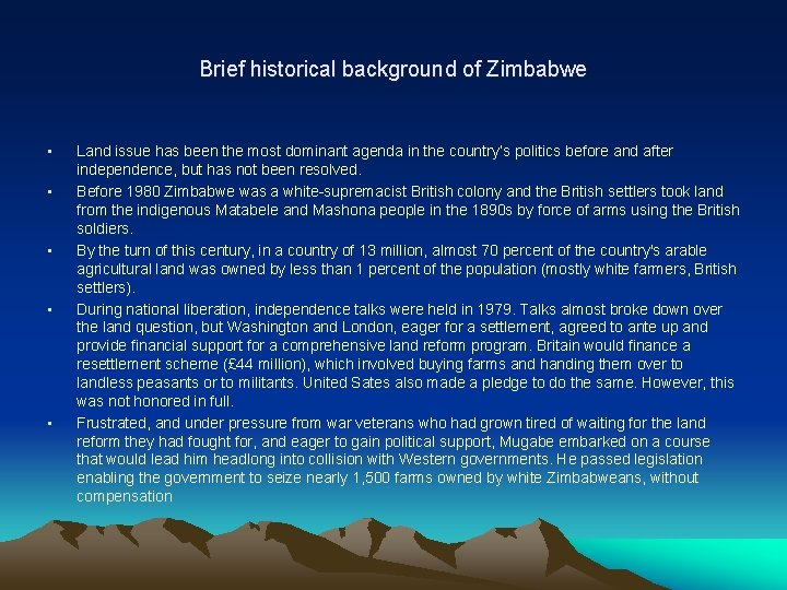 Brief historical background of Zimbabwe • • • Land issue has been the most