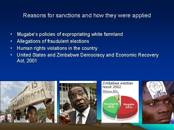 Reasons for sanctions and how they were applied • • Mugabe's policies of expropriating