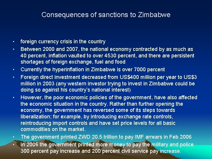 Consequences of sanctions to Zimbabwe • • foreign currency crisis in the country Between