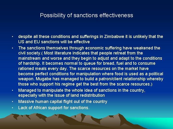 Possibility of sanctions effectiveness • • • despite all these conditions and sufferings in